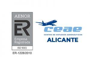 El Centro de Estudios Aeronáuticos CEAE de Alicante renueva su certificado AENOR