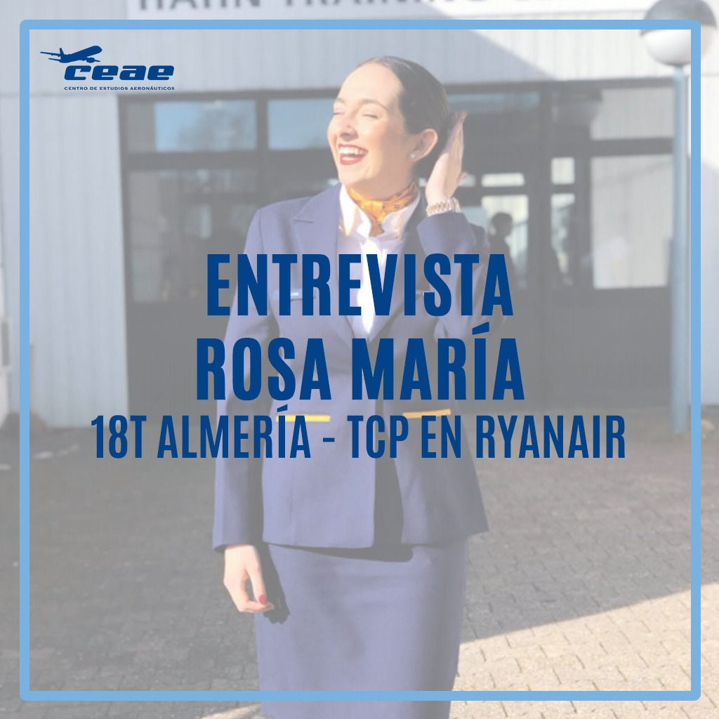 Entrevista a Rosa María, alumna de la promoción 18T de Almería y auxiliar de vuelo TCP en Ryanair