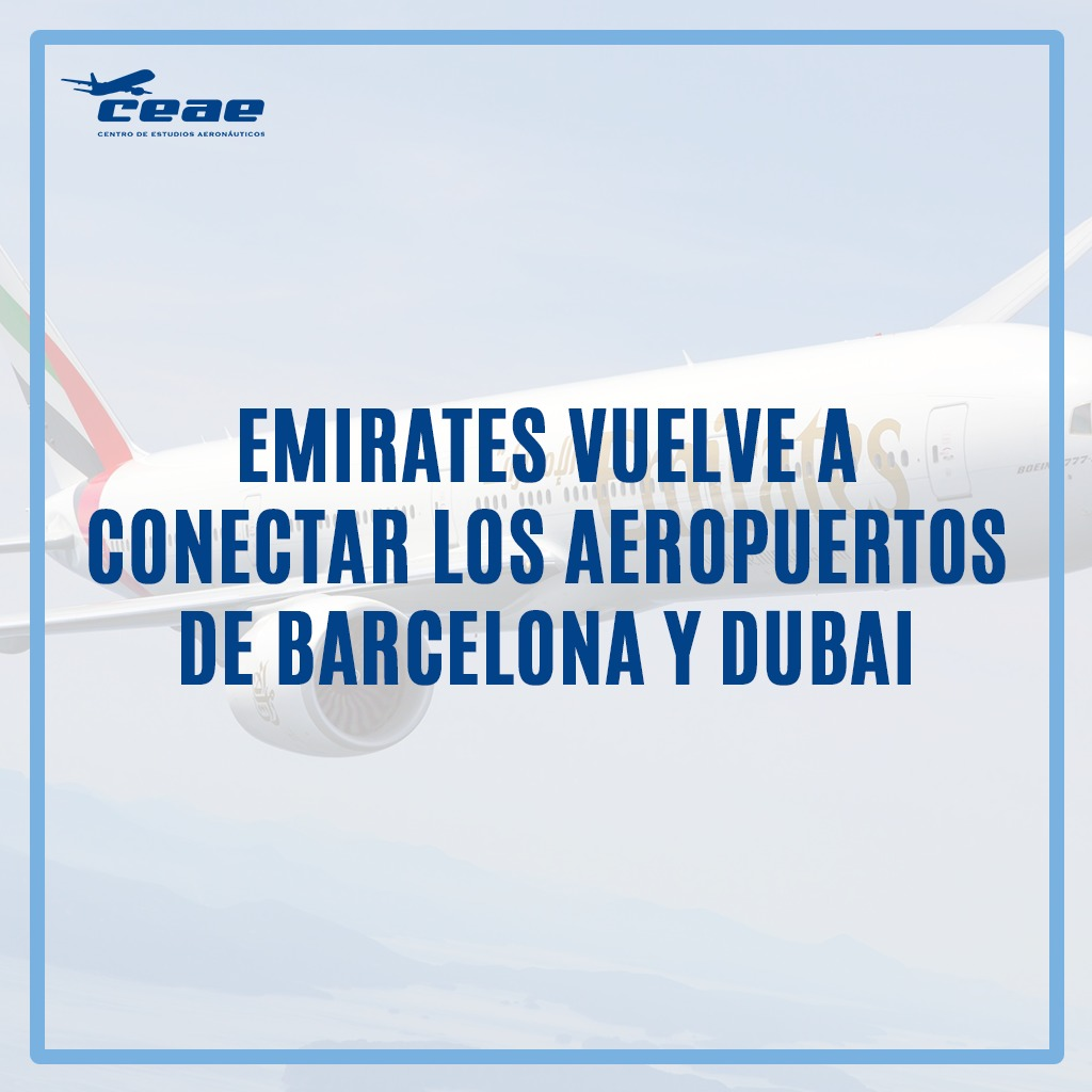 Emirates vuelve a conectar el aeropuerto de Barcelona con Dubai en verano de 2020