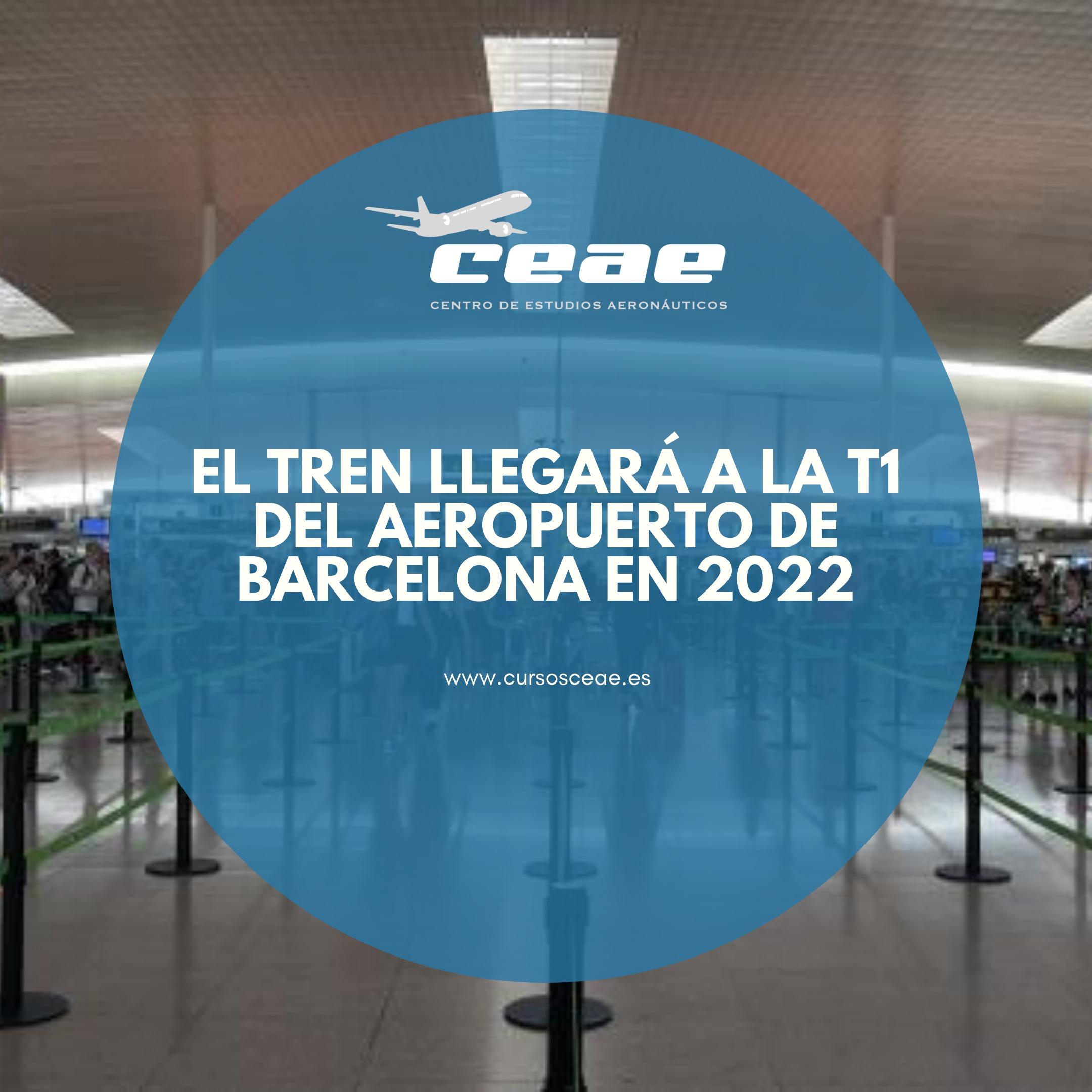 El tren llegará a la T1 del aeropuerto de Barcelona en 2022