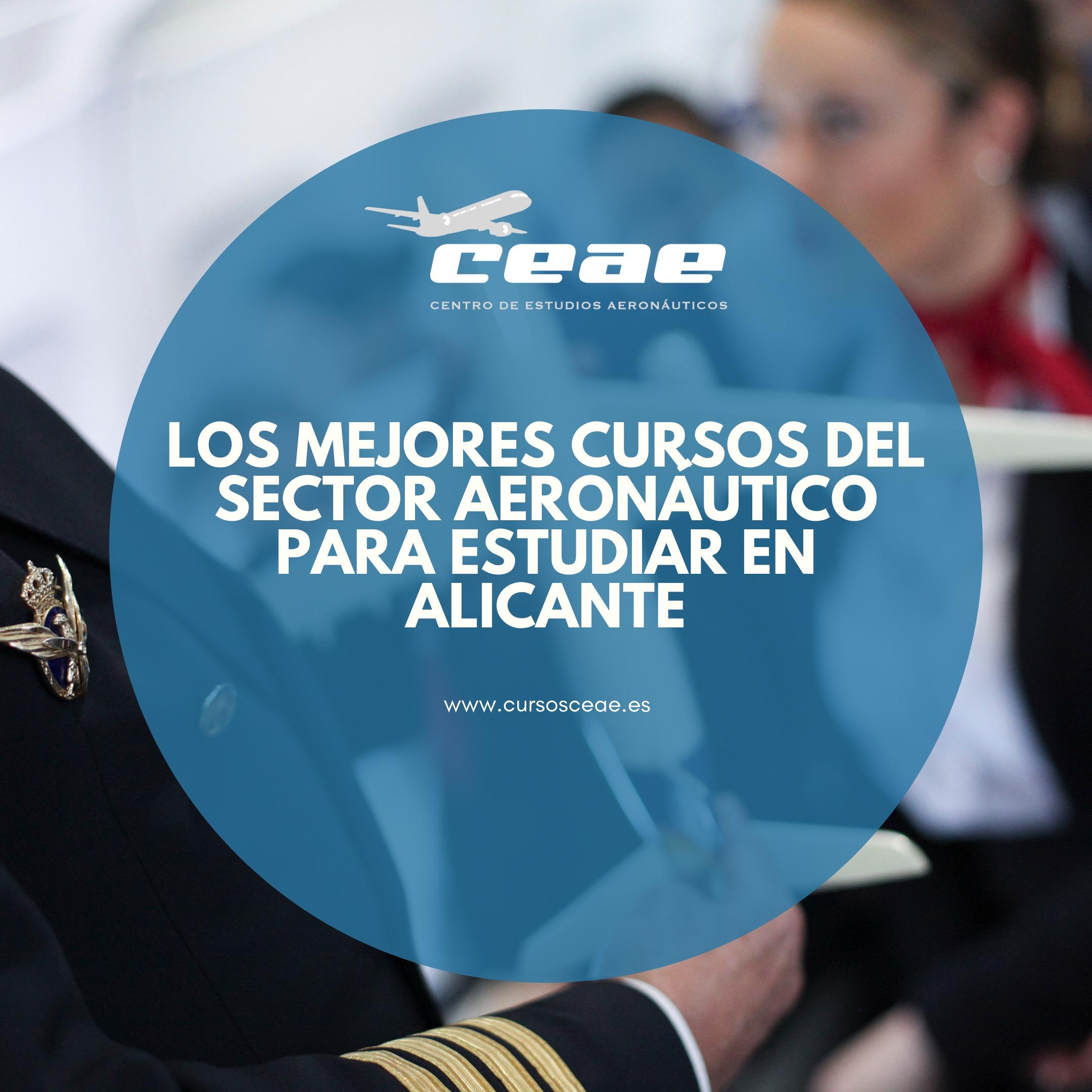 Los mejores cursos del sector aeronáutico para estudiar en Alicante