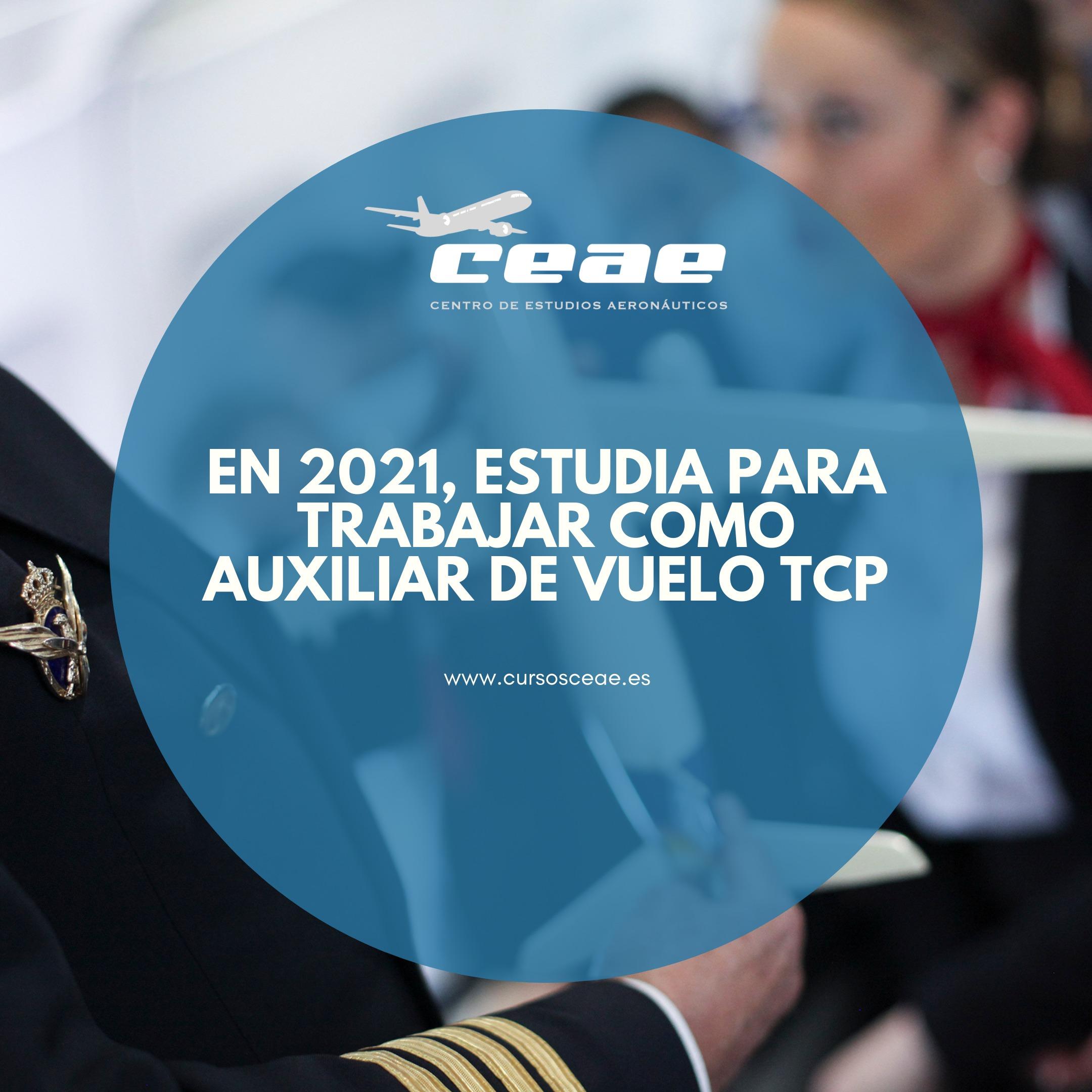 En 2021, estudia para trabajar como auxiliar de vuelo TCP en CEAE
