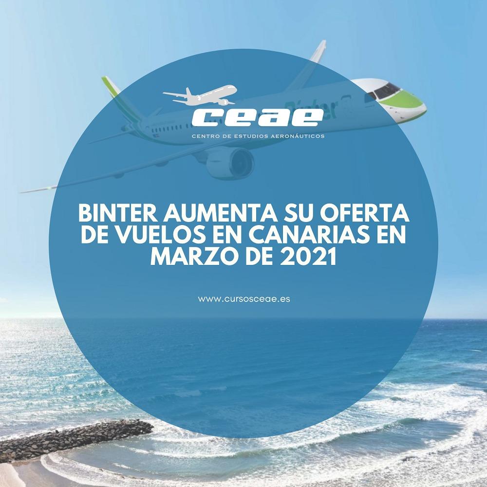 Binter aumenta su oferta de vuelos en Canarias desde marzo de 2021