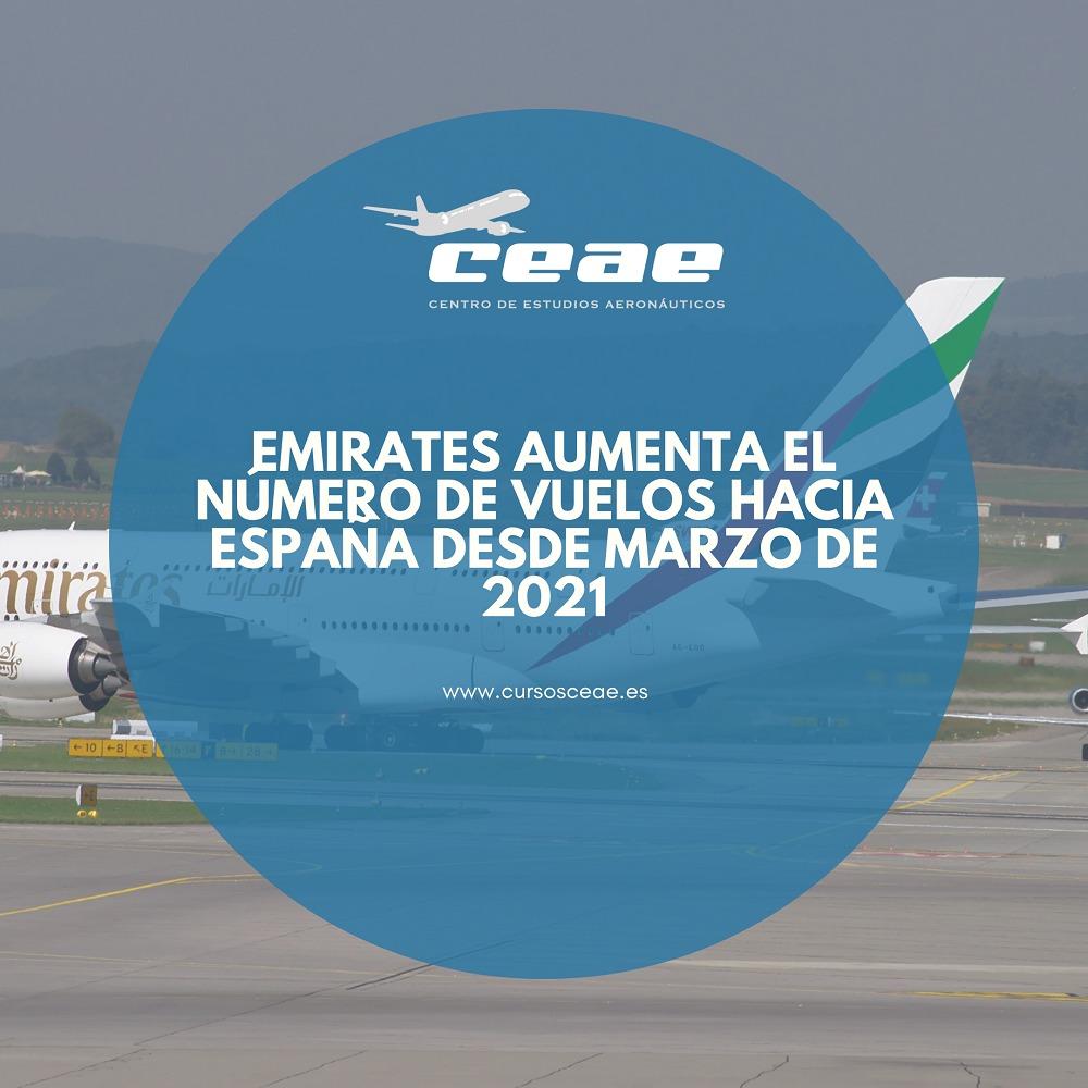 Emirates aumenta el número de vuelos hacia España desde marzo de 2021