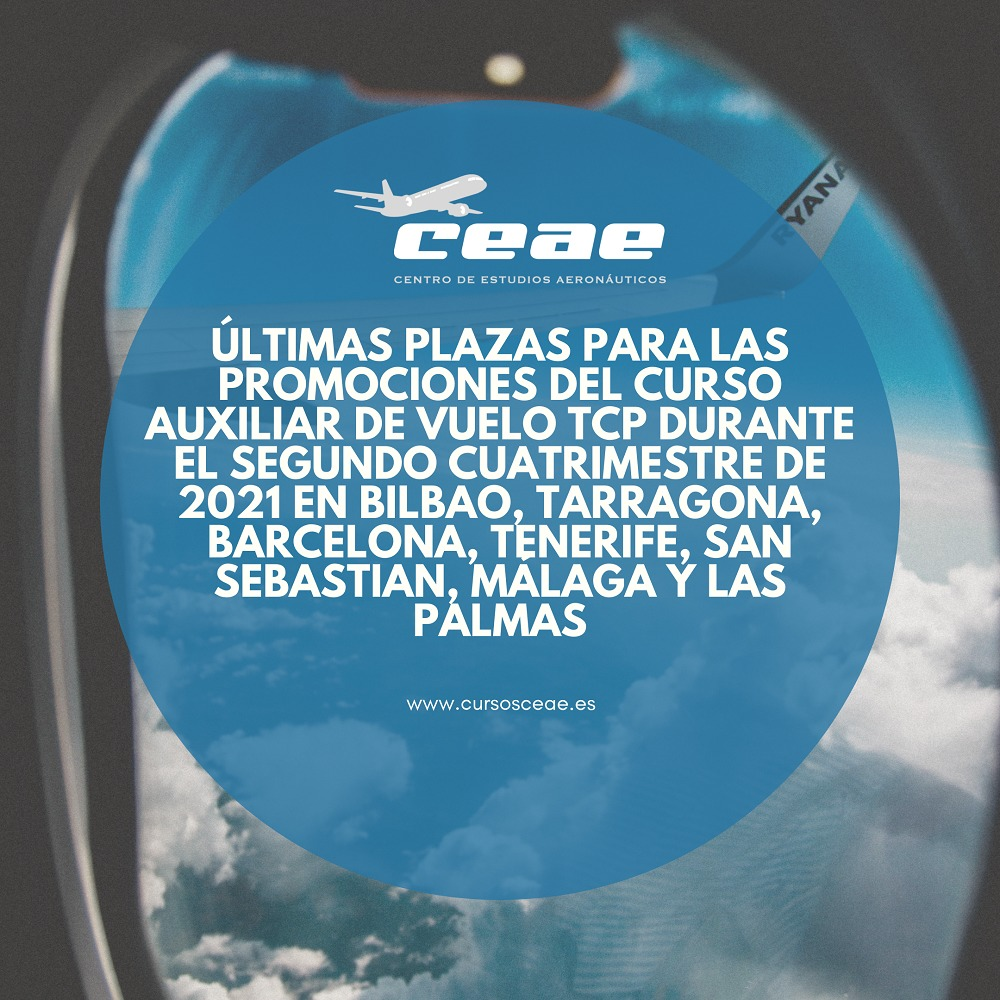 Últimas plazas para las promociones del curso Auxiliar de Vuelo TCP durante el segundo cuatrimestre de 2021 en Bilbao, Tarragona, Barcelona, Tenerife, San Sebastian, Málaga y Las Palmas