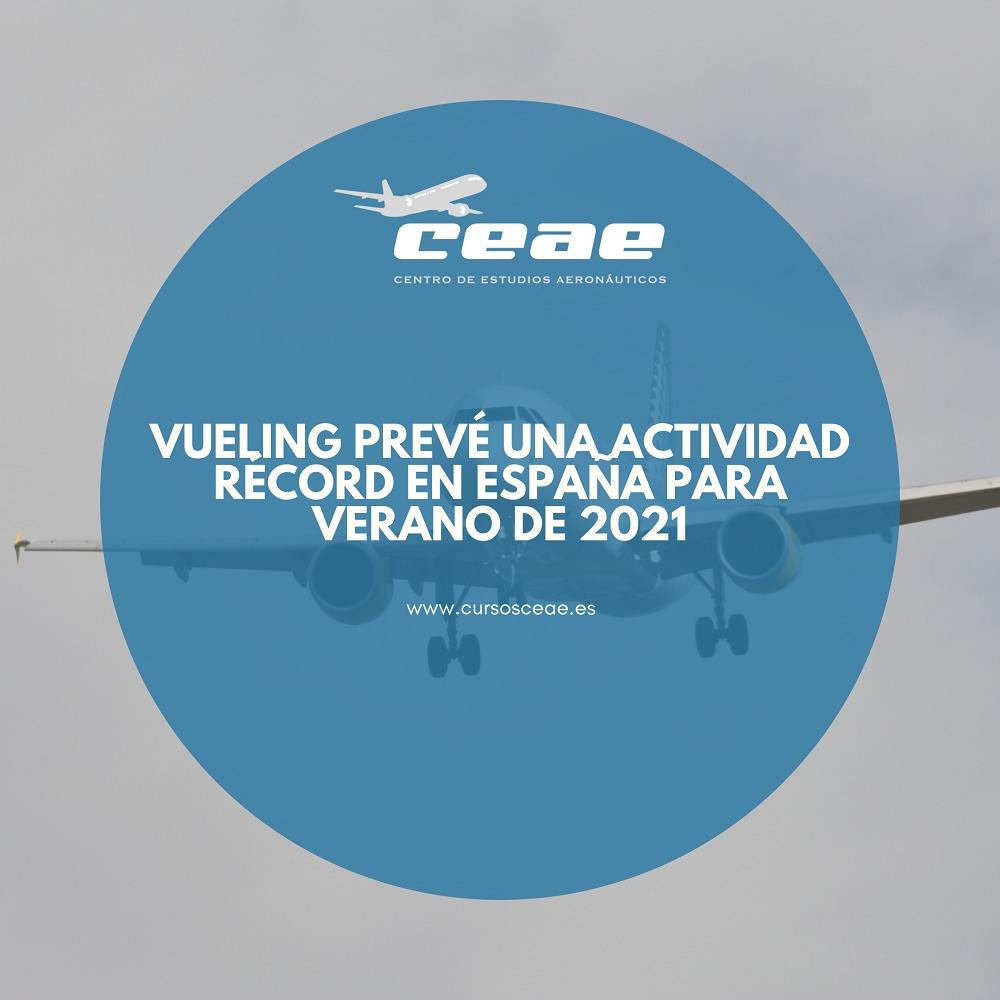 Vueling prevé una actividad récord en España para verano de 2021