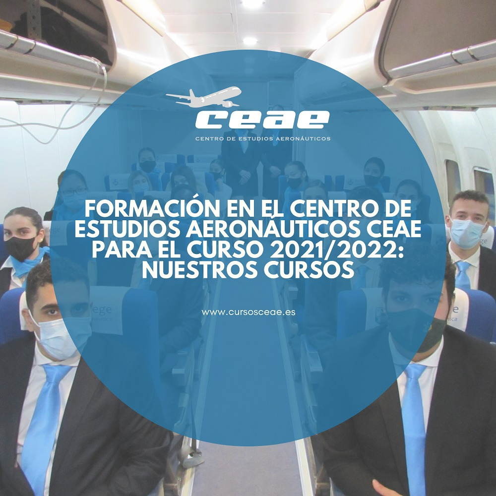 Formación en el Centro de Estudios Aeronáuticos CEAE para el curso 2021/2022: Nuestros cursos
