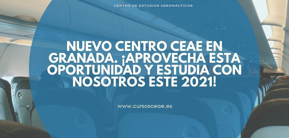 Nuevo centro CEAE en Granada. ¡Aprovecha esta oportunidad y estudia con nosotros este 2021!