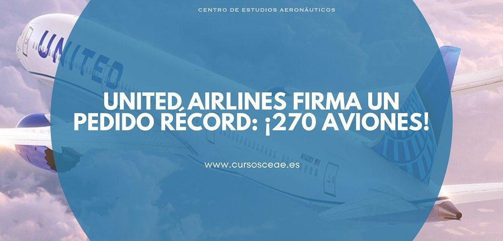 United Airlines firma un pedido récord: ¡270 aviones!