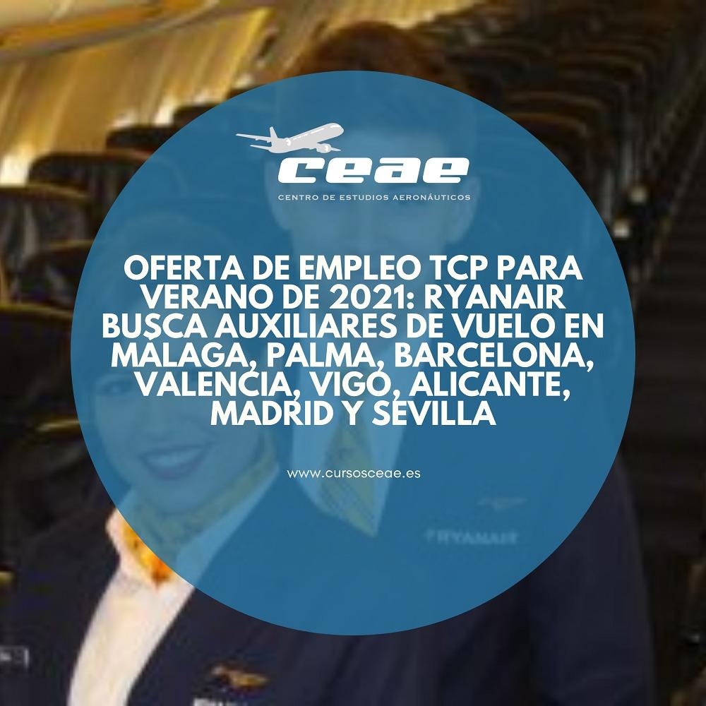 Oferta de empleo TCP para verano de 2021: Ryanair busca auxiliares de vuelo en Málaga, Palma, Barcelona, Valencia, Vigo, Alicante, Madrid y Sevilla