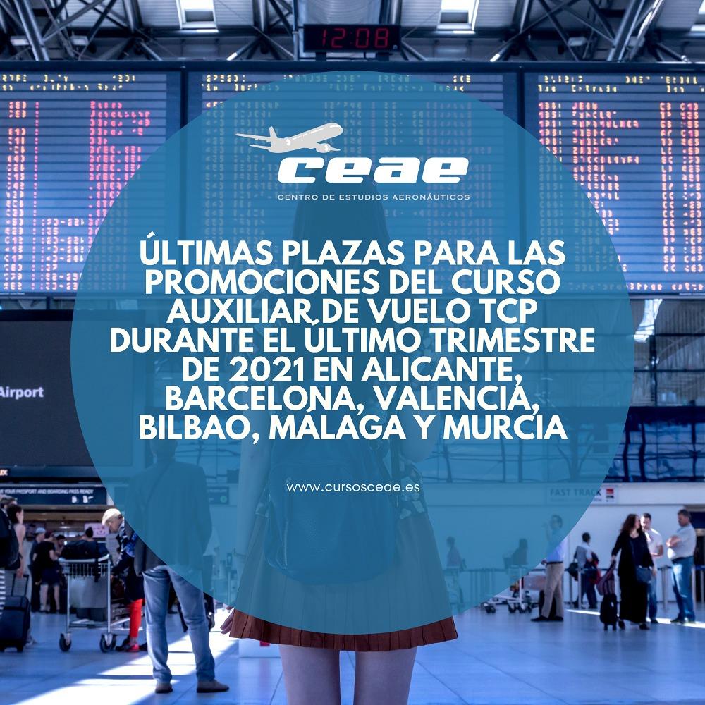 Últimas plazas para las promociones del curso Auxiliar de Vuelo TCP durante el último trimestre de 2021 en Alicante, Barcelona, Valencia, Bilbao, Málaga y Murcia