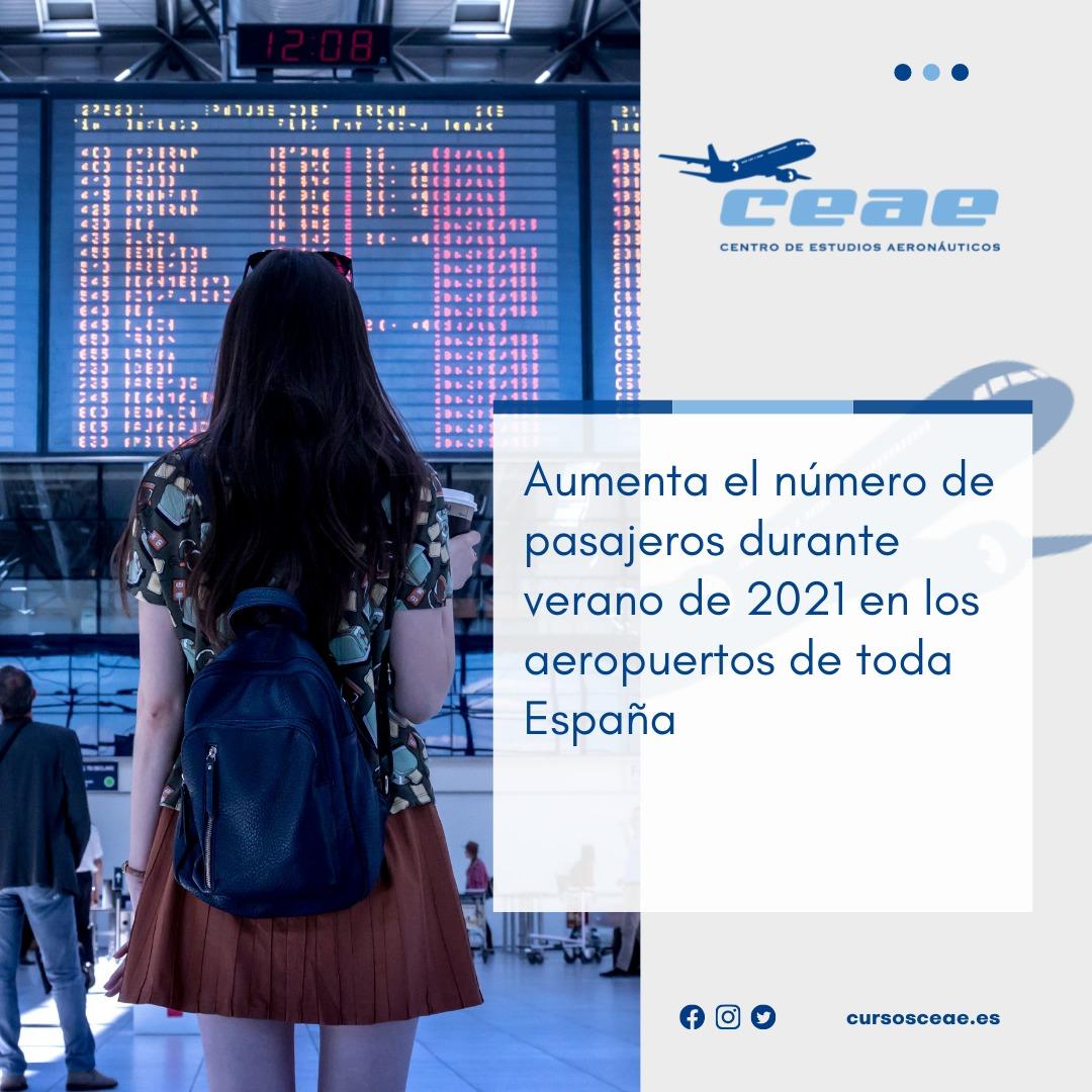 Aumenta el número de pasajeros durante verano de 2021 en los aeropuertos de toda España